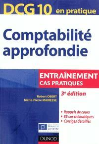 Comptabilité approfondie, DCG 10 en pratique : entraînement, cas pratiques