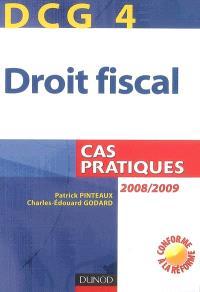 DCG 4, droit fiscal : cas pratiques : 2008-2009