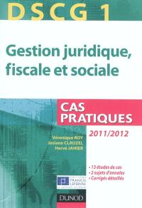 DSCG 1, gestion juridique, fiscale et sociale : cas pratiques