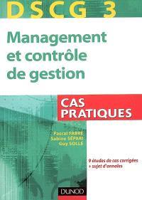 DSCG 3, management et contrôle de gestion : cas pratiques