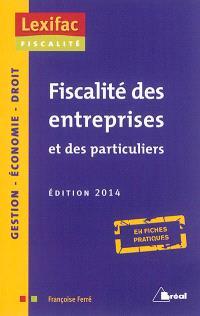 Fiscalité des entreprises et des particuliers : édition 2014