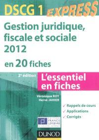 Gestion juridique, fiscale et sociale 2012 en 20 fiches, DSCG 1 : l'essentiel en fiches