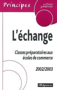 L'échange : classes préparatoires aux écoles de commerce : 2002-2003