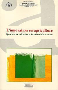 L'innovation en agriculture : questions de méthodes et terrains d'observation