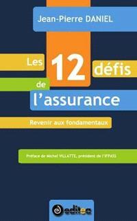 Les 12 défis de l'assurance : revenir aux fondamentaux