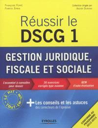 Réussir le DSCG 1 : gestion juridique, fiscale et sociale