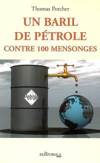 Un baril de pétrole contre 100 mensonges