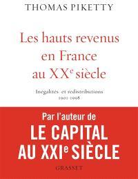 Les hauts revenus en France au XXe siècle : inégalités et redistributions, 1901-1998