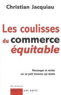 Les coulisses du commerce équitable : mensonges et vérités sur un petit business qui monte