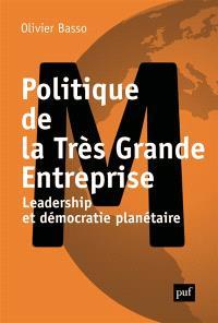 Politique de la très grande entreprise : leadership et démocratie planétaire