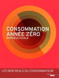 Consommation année zéro : les new deals du consommateur