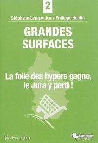 Grandes surfaces : la folie des hypers gagne, le Jura y perd !
