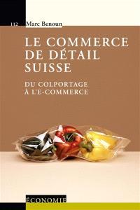 Le commerce de détail suisse : du colportage à l'e-commerce