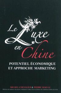 Le luxe en Chine : potentiel économique et approche marketing