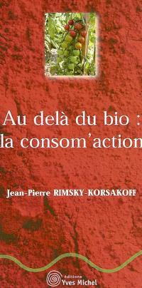 Au-delà du bio : la consom'action