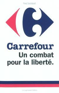 Carrefour : un combat pour la liberté