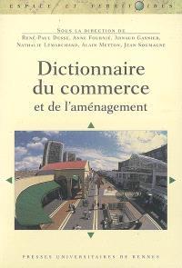 Dictionnaire du commerce et de l'aménagement