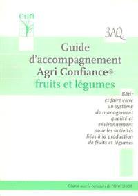 Guide d'accompagnement agri confiance : fruits et légumes : bâtir et faire vivre un système de management
