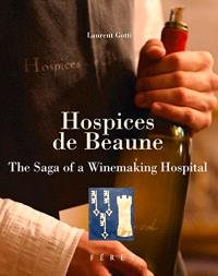 Hospices de Beaune : the saga of a winemaking hospital
