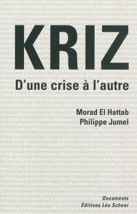 Kriz : d'une crise à l'autre