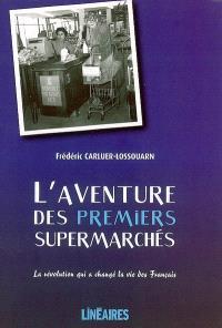 L'aventure des premiers supermarchés : la révolution qui a changé la vie des Français