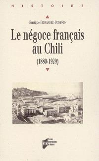 Le négoce français au Chili : 1880-1929