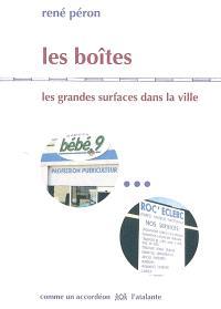 Les boîtes : les grandes surfaces dans la ville