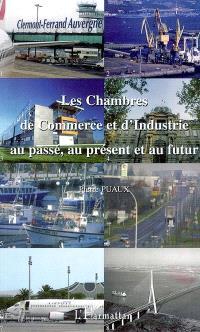 Les chambres de commerce et d'industrie au passé, au présent et au futur