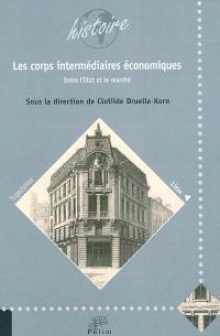 Les corps intermédiaires économiques : entre l'Etat et le marché