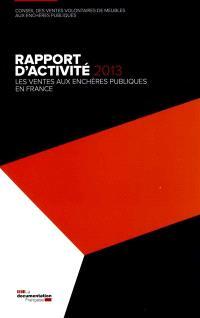 Les ventes aux enchères publiques en France : rapport d'activité 2013