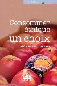 Consommer éthique, un choix