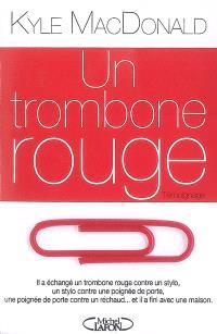 Un trombone rouge : témoignage