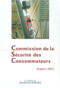 Dix-neuvième rapport de la Commission de la sécurité des consommateurs au président de la République et au Parlement : 2003