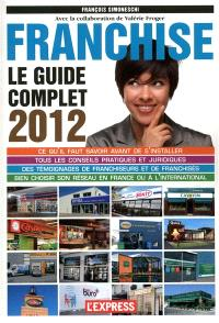 Franchise : le guide complet : 2012