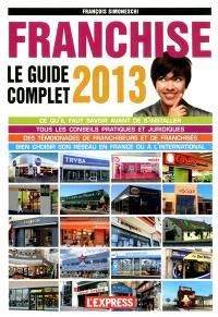 Franchise : le guide complet 2013