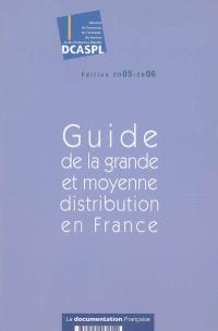 Guide de la grande et moyenne distribution en France : monographie des entreprises