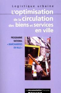 L'optimisation de la circulation des biens et services en ville : logistique urbaine