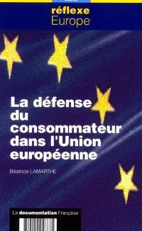 La défense du consommateur dans l'Union européenne