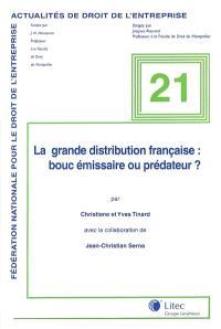 La grande distribution française : bouc émissaire ou prédateur ?