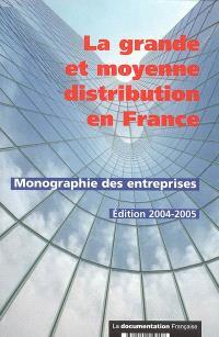 La grande et moyenne distribution en France : monographie des entreprises