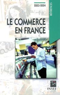 Le commerce en France : 2003-2004