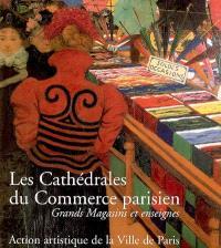 Les cathédrales du commerce parisien : grands magasins et enseignes