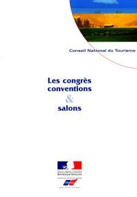 Les congrès, conventions et salons : leur contribution au secteur touristique