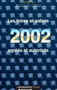 Les foires et salons 2002 agréés et autorisés