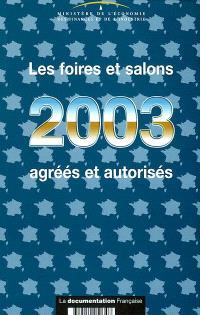 Les foires et salons agréés et autorisés 2003