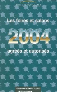 Les foires et salons agréés et autorisés 2004