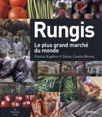 Rungis : le plus grand marché du monde
