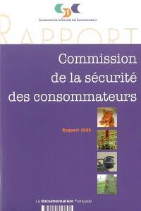 XXIe rapport de la Commission de la sécurité des consommateurs au président de la République et au Parlement : 2005