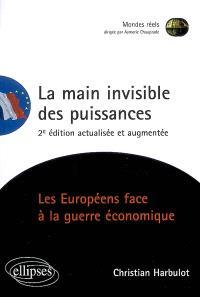 La main invisible des puissances : les Européens face à la guerre économique