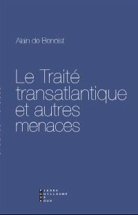 Le traité transatlantique et autres menaces : essai